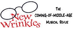 New Wrinkles - the coming of middle age Musical Revue
