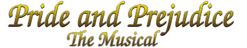 Pride & Prejudice the Musical
